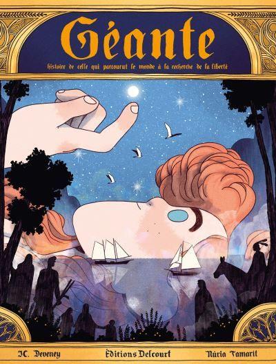 """Couverture de""""Géante : histoire de celle qui parcourut le monde à la recherche de la liberté"""", de Jean-Christophe Deveney et Nuria Tamarit, 2020 (EDITIONS DELCOURT)"""