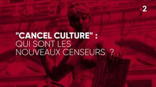 """""""Complément d'enquête"""". """"Cancel culture"""" : qui sont les nouveaux censeurs ? (COMPLÉMENT D'ENQUÊTE/FRANCE 2)"""