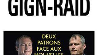 GIGN-RAID - Deux patrons face aux nouvelles menaces (GIGN-RAID - Deux patrons face aux nouvelles menaces)