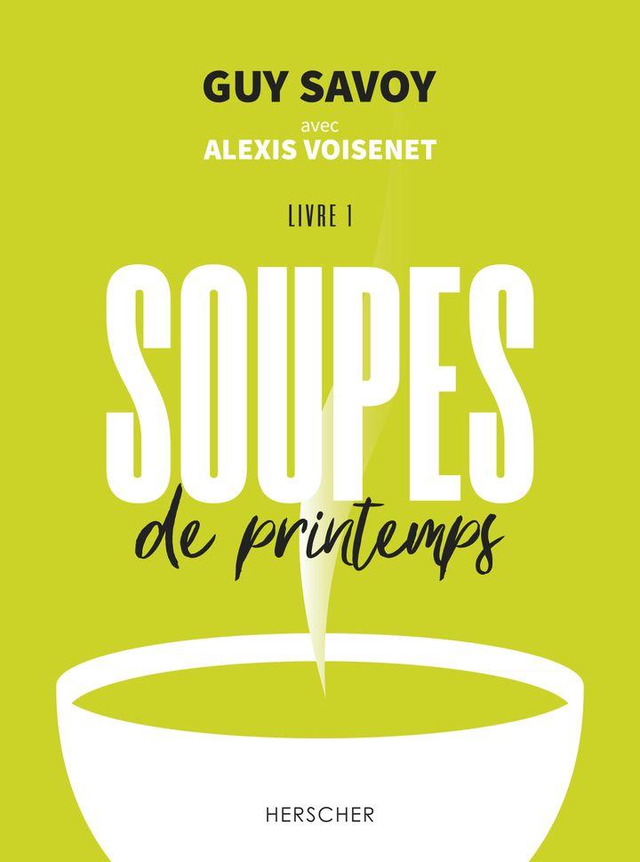 """Couverture du livre""""Soupes de printemps"""", de Guy Savoy avec Alexis Voisenet, illustré par Laura Merle, mars 2021 (Editions Herscher)"""