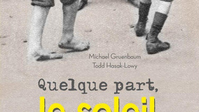 """""""Quelque part le soleil brille encore"""", M. Gruenbaum et T. Hasak-Lowy (EDITIONS DIDIER JEINESSE)"""