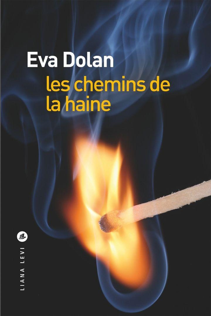 """Couverture de """"Les chemins de la haine"""" Eva Dolan (Liana Levi)"""