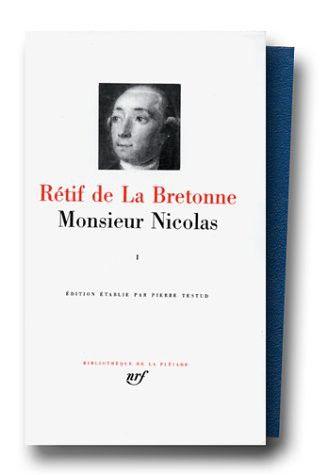 Monsieur Nicolas de Rétif de La Bretonne aux Editions La Pleiade  (La Pléiade)