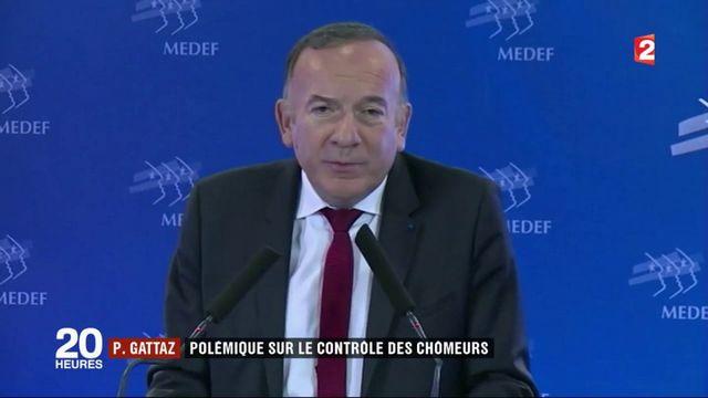 Pierre Gattaz : polémique sur le contrôle des chômeurs