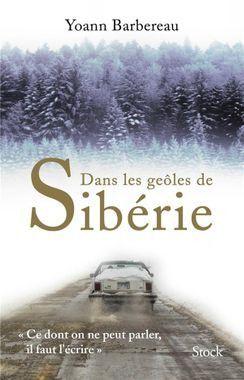 """Couverture """"Dans les geôles de Sibérie"""" (Editions Stock)"""