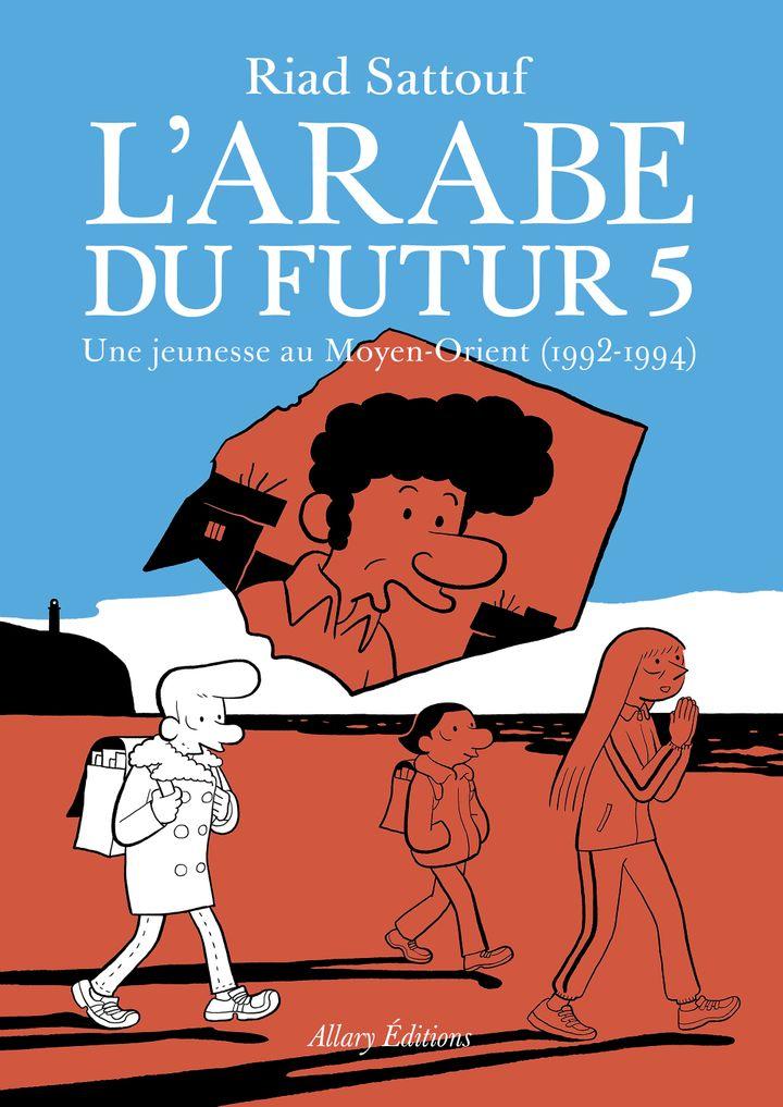 """Couverture de """"L'arabe du futur 5"""", de Riad Sattouf, 8 novembre 2020 (Allary Editions)"""