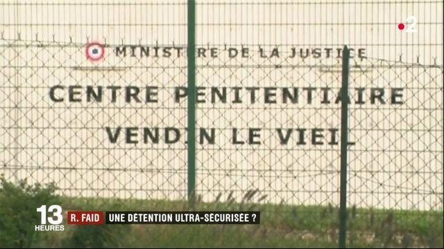 Redoine Faïd : une détention ultra-sécurisée ?