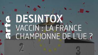 Covid-19 : non, la France n'est pas la championne européenne de la vaccination (ARTE/2P2L)