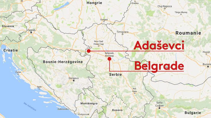Belgrade et Adasevci en Serbie (GOOGLE MAPS / FRANCEINFO)