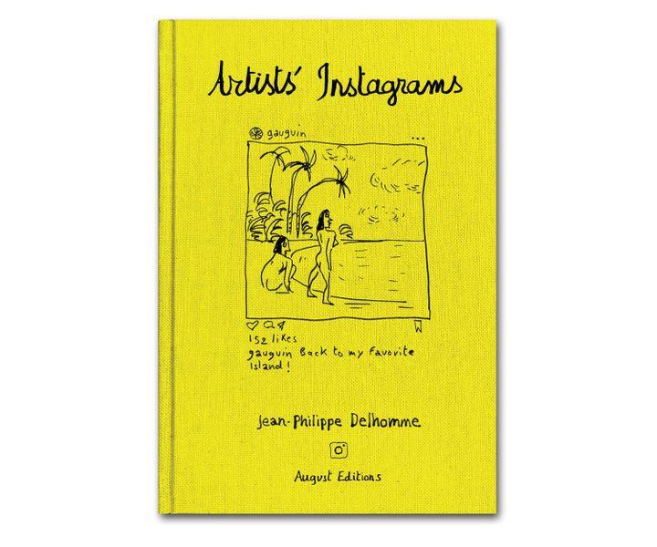 """Couverture de l'album de Philippe Delhomme """"artists' Instagrams"""" (2019) (August Editions)"""