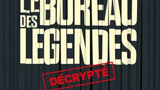Le bureau des légendes décrypté, de Bruno Fuligni (Editions L'iconoclaste)