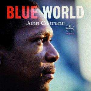 """La pochette de """"Blue World"""", l'album inédit de John Coltrane. (IMPULSE!)"""