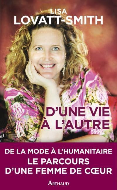 """""""D'une vie à l'autre"""" de Lisa Lovatt Smith chez Arthaud  (""""D'une vie à l'autre"""" de Lisa Lovatt Smith chez Arthaud)"""