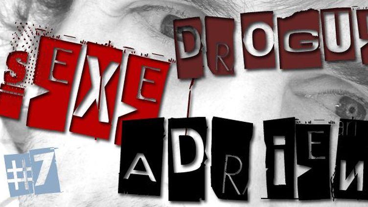 Sexe, drogue & Adrien #7  (France 3 Côte d'Azur)