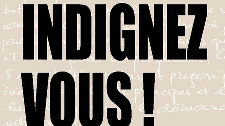 """La couverture de """"Indignez-vous"""", le livre qui a remis Stéphane Hessel sur le devant de la scène médiatique (D.R.)"""