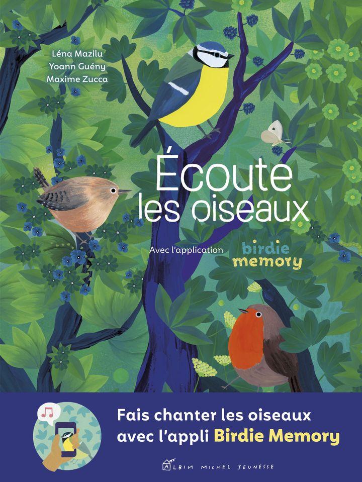 """""""Ecoute les oiseaux"""", de Léna Mazilu, Yoann Guény et Maxime Zucca (EDITIONS ALBIN MICHEL JEUNESSE)"""