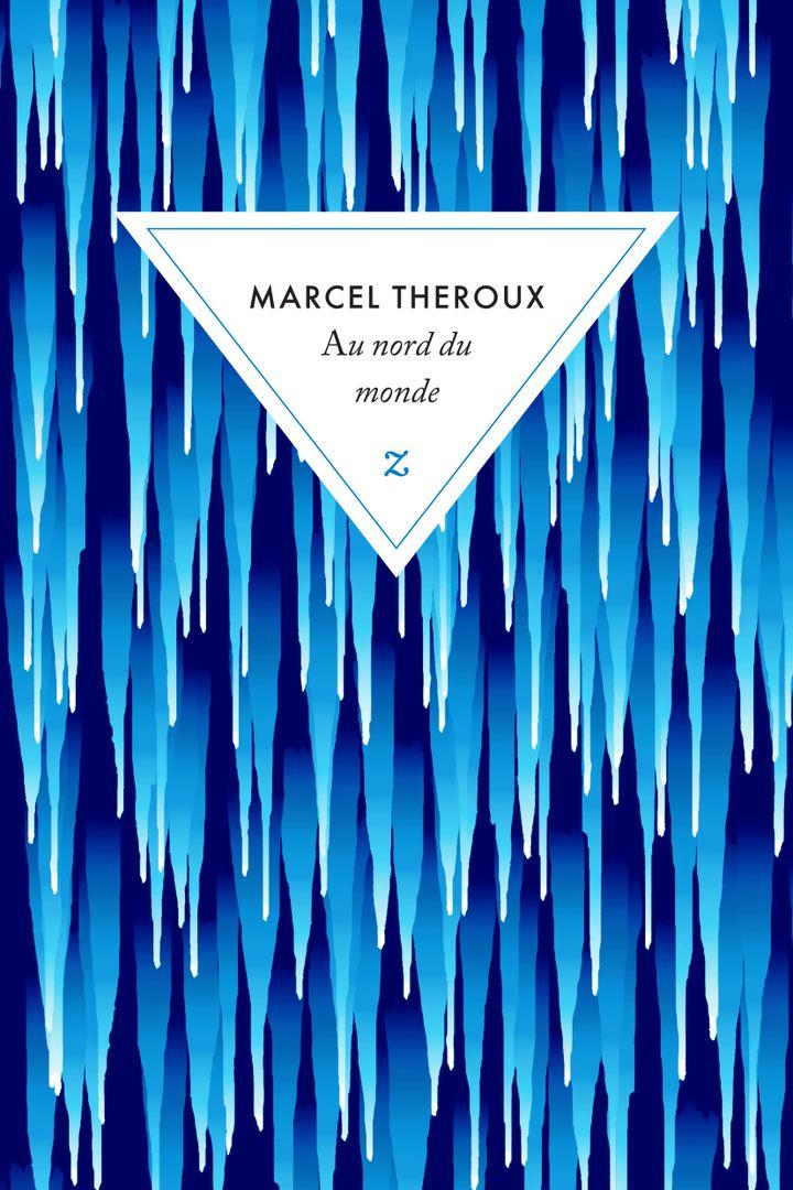 """Couverture de """"Au nord du monde"""", de Marcel Theroux (Editions Zulma)"""