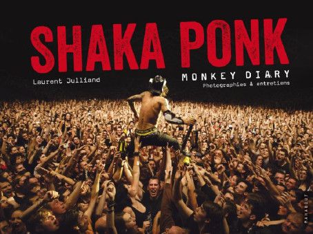 """Shaka Ponk Monkey Diary"" de Laurent Julliand.  (Marabout)"