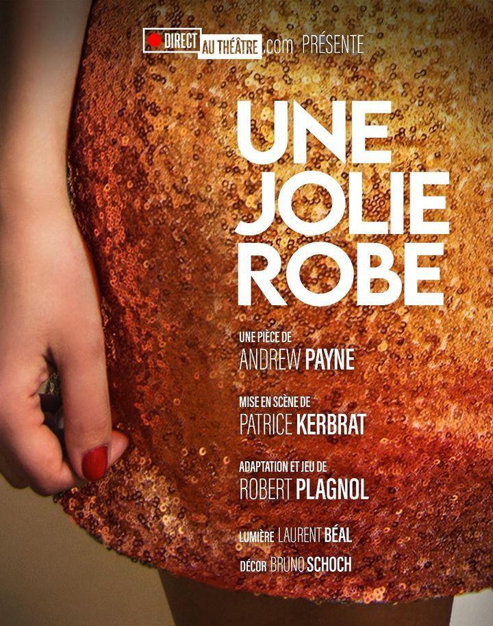 """L'affiche de """"Une jolie robe"""" d'Andrew Payne, avec Robert Plagnol,mis en scène par Patrice Kerbrat sur Directautheatre.com. (PASCAL LACOSTE)"""