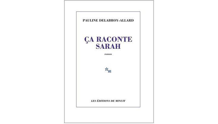 """Couverture de """"Çaraconte Sarah"""", de Pauline Delabroy-Allard (Editions de Minuit, 2018) (Editions de Minuit)"""