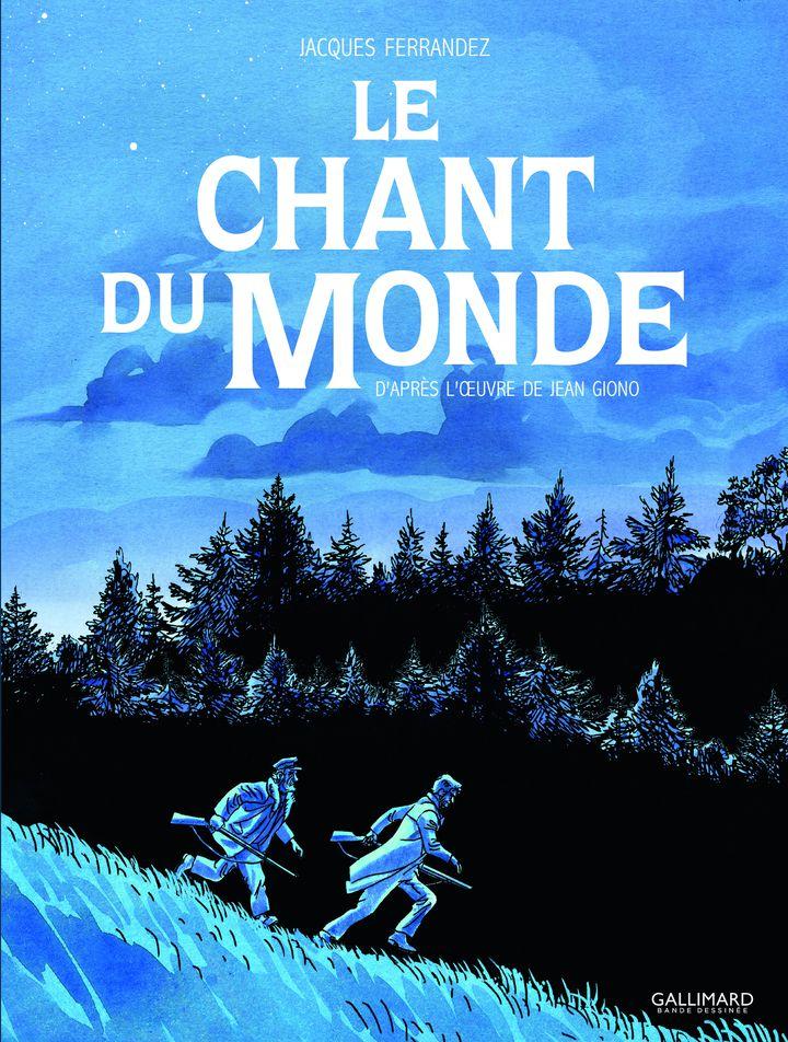 """Couverture de """"Le chant du monde"""", deJacques Ferrandez d'après l'oeuvre de Jean Giono (Editions Gallimard)"""