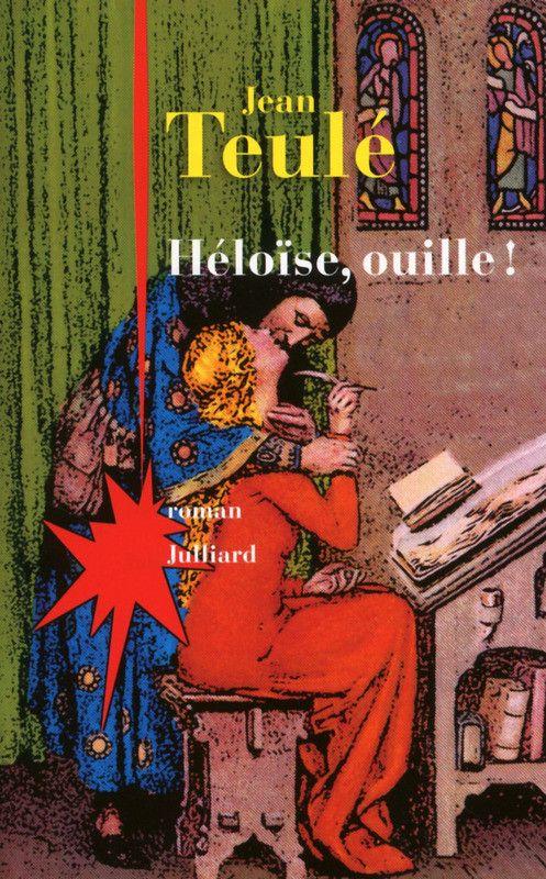 """""""Héloise, ouille"""" de Jean Teulé  (Edition Julliard)"""
