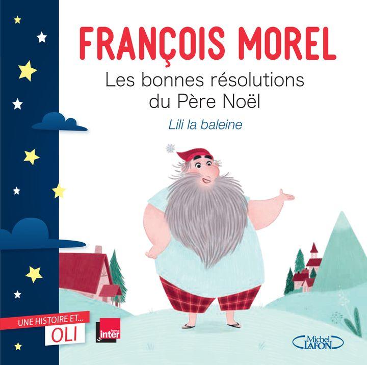 """""""Les bonnes résolutions du Père Noël, Lili la baleine"""", de F. Morel (RADIO FRANCE / MICHEL LAFON)"""
