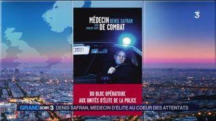 La couverture du livre de Denis Safran, médecin de la BRI (FRANCE 3)