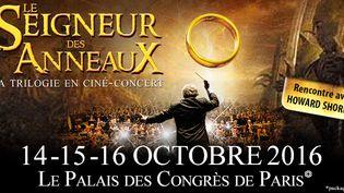 """""""Le Seigneur des anneaux"""" en ciné-concert au Palais des Congès de Paris, octobre 2016: l'affiche  (Gérard Drouot Production)"""