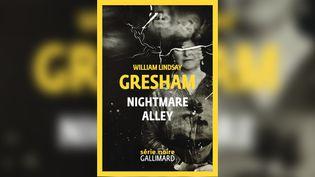 """""""Nightmare Alley"""" de William Lindsay Gresham. (SERIE NOIRE GALLIMARD)"""