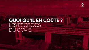 """""""Complément d'enquête"""". Quoi qu'il en coûte ? Enquête sur les escrocs du Covid (COMPLÉMENT D'ENQUÊTE/FRANCE 2)"""