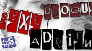 Sexe, drogue & Adrien #5  (France 3 Côte d'Azur)