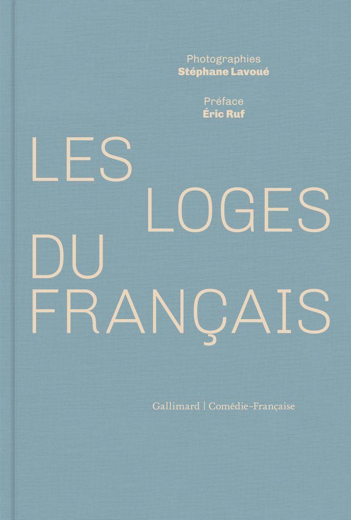 """""""Les loges du Français"""" de Stéphane Lavoué, préface Eric Ruf (Gallimard/Comédie-Française)"""