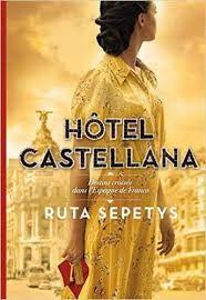 """""""Hôtel Castellana"""", de R.Sepetys (GALLIMARD JEUNESSE)"""