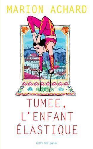 """""""Tumée l'enfant élastique"""", de Marion Achard, 2020 (ACTES SUD JUNIOR)"""