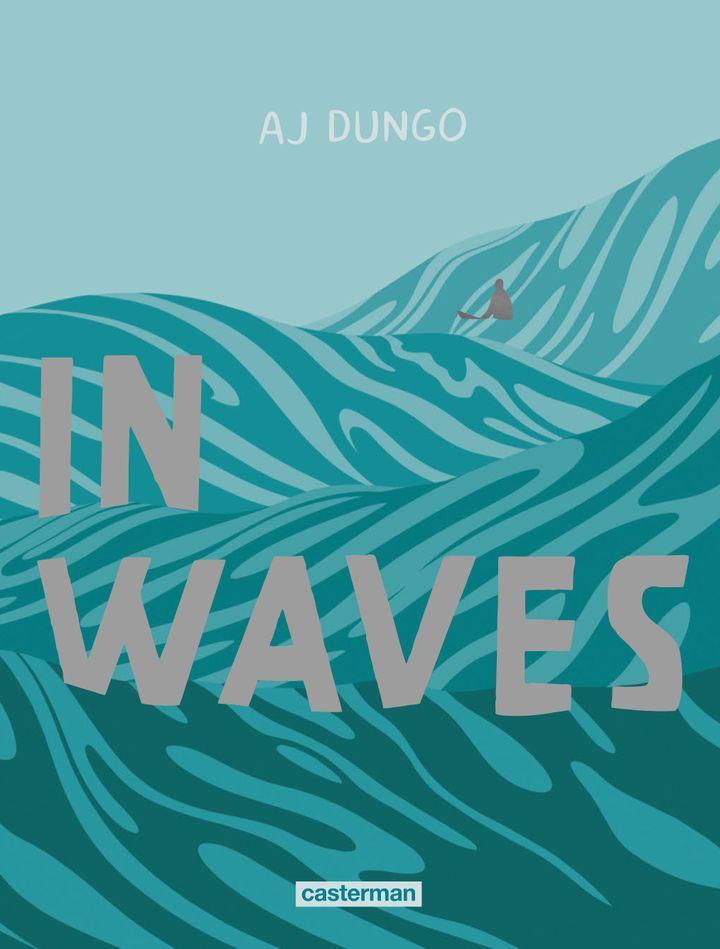 "Couverture de ""In waves"", AJ Dungo (Casterman 2019) (AJ Dungo / Casterman)"