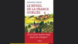 """Témoignage : Anthony Cortes signe """"le réveil de la France oubliée"""" (France Info)"""