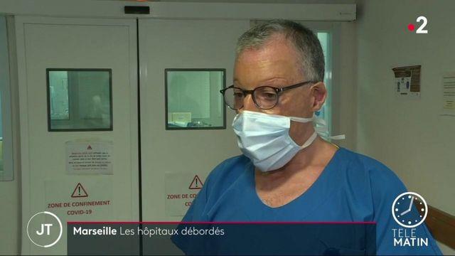 Coronavirus : à Marseille, les hôpitaux manquent de main-d'oeuvre pour faire face à la saturation des services