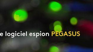 Le Projet Pegasus (FRANCEINFO)