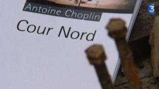"""""""Cour Nord"""", le nouveau roman d'Antoine Choplin  (Culturebox)"""