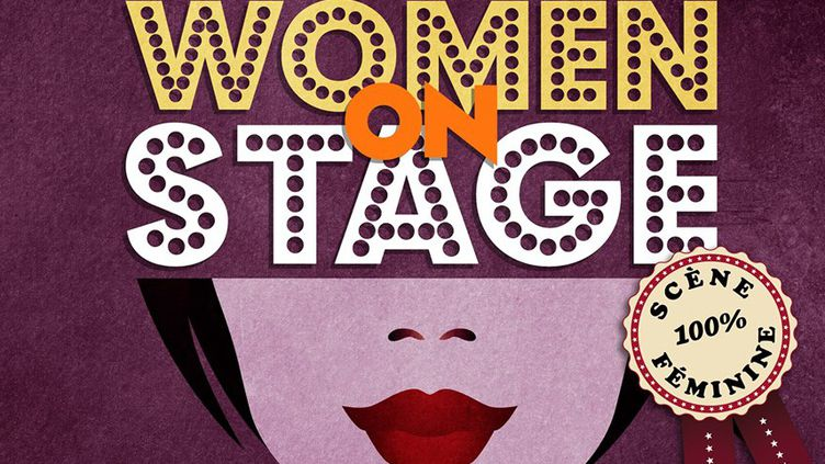 """Women on stage"" les 6 et 7 juin au Brassin  (Women on stage)"