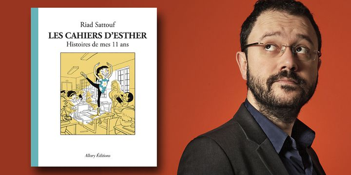 """Riad Sattouf, """"Les cahiers d'Esther - Histoire de mes 11 ans""""  (Olivier Marty / Allary Editions)"""