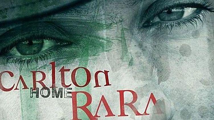 La pochette de Home de Carlton Rara  (DR)