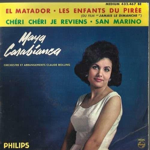 "Disque de la chanteuse Maya Casabianca. ""El matador"", ""Chéri chéri je reviens"", ""Les enfants du pire"".  (Philips)"