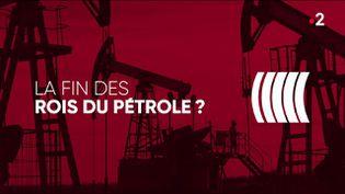 """""""Complément d'enquête"""". La fin des rois du pétrole ? (COMPLÉMENT D'ENQUÊTE/FRANCE 2)"""