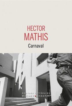 Couverture du roman d'Hector Mathis, Carnaval (Editions Buchet/Chastel)