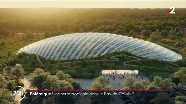 Pas-de-Calais : le projet de construction d'une serre tropicale fait polémique