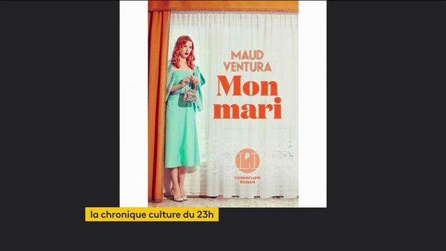 """Livre : """"Mon Mari"""", l'histoire d'amour d'""""elle"""" et """"lui"""" signée Maud Ventura"""