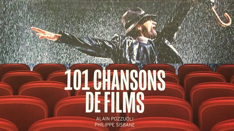 """La couverture du livre """"101 chansons de films"""" d'Alain Pozzuoli et Philippe Sisbane (Editions du Layeur)"""