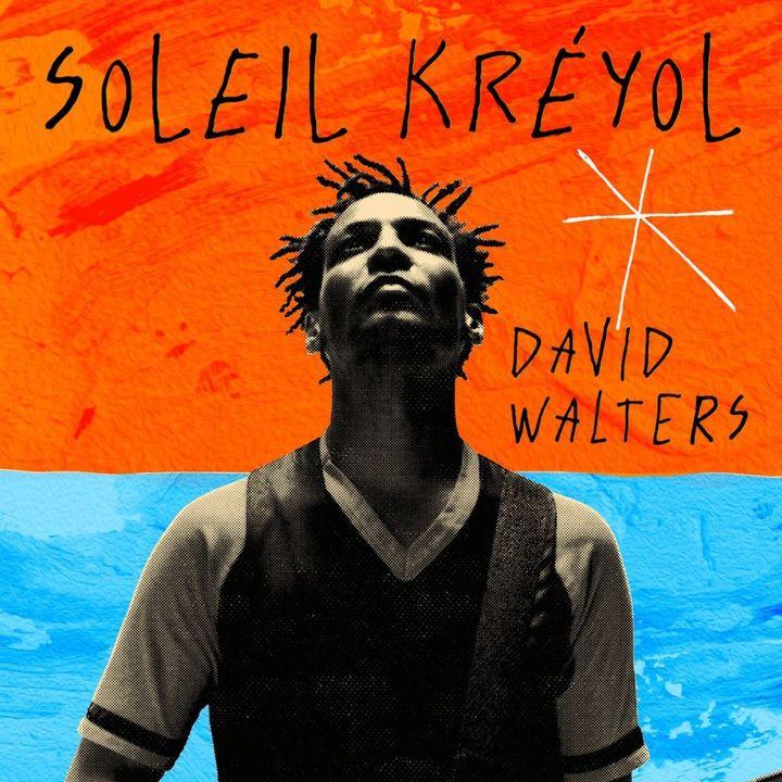 Soleil Kréyol,3e album solo de David Walters. (Heavenly Sweetness !)